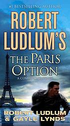 Robert Ludlum's the Paris option : a covert-one novel