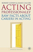 Acting professionally : raw facts about careers in acting