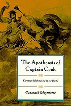 The apotheosis of Captain Cook : European mythmaking in the Pacific