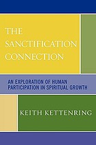 The sanctification connection : an exploration of human participation in spiritual growth
