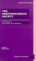 The Mediterranean society : a challenge for Islam, Judaism, and Christianity