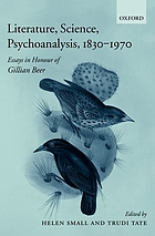 Literature, science, psychoanalysis, 1830-1970 : essays in honour of Gillian Beer