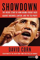 Showdown : the inside story of how Obama fought back against Boehner, Cantor, and the Tea Party