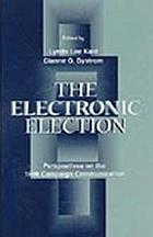 The electronic election : perspectives on the 1996 campaign communication