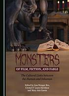 Monsters of film, fiction, and fable. The cultural links between the human and inhuman.