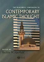 The Blackwell companion to contemporary Islamic thought