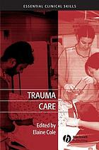 Trauma care : initial assessment and management in the emergency department