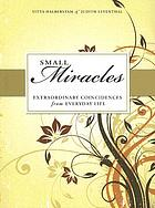 Small miracles : extraordinary coincidences from everyday life