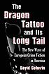 The dragon tattoo and its long tail : the new... by  David Geherin