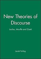 New theories of discourse : Laclau, Mouffe, and Z̆iz̆ek