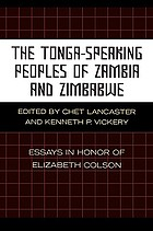 The Tonga-speaking peoples of Zambia and Zimbabwe : essays in honor of Elizabeth Colson