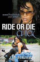 Ride or die chick : the story of Treacherous and Teflon