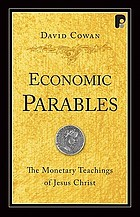 Economic parables : the monetary teachings of Jesus Christ
