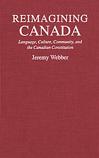 Reimagining Canada : language, culture, community, and the Canadian constitution