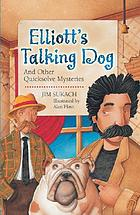 Elliott's talking dog and other quicksolve mini-mysteries