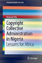 Copyright collective administration in Nigeria : lessons for Africa