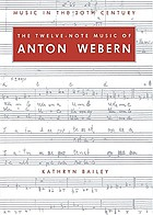 The twelve-note music of Anton Webern : old forms in a new language