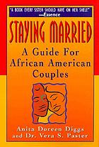 Staying married : a guide for African American couples