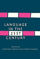 Language in the twenty-first century : selected papers of the millennial conferences of the Center for Research and Documentation on World Language Problems, held at the University of Hartford and Yale University