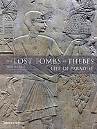 The Lost Tombs of Thebes : Life in Paradise