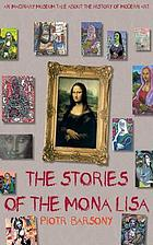 The stories of the Mona Lisa : an imaginary museum tale about the history of modern art