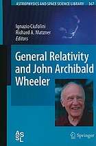 General relativity and John Archibald Wheeler