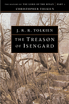 The treason of Isengard : the history of the Lord of the rings, part two