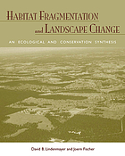 Habitat fragmentation and landscape change : an ecological and conservation synthesis