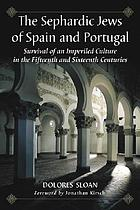 The Sephardic Jews of Spain and Portugal : survival of an imperiled culture in the fifteenth and sixteenth centuries