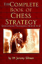 The complete book of chess strategy : grandmaster techniques from A to Z
