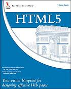 HTML5 : your Visual blueprint for designing rich web pages and applications