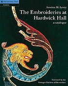 The embroideries at Hardwick Hall : a catalogue