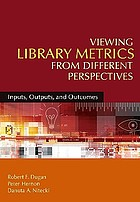 Viewing library metrics from different perspectives : inputs, outputs, and outcomes