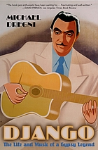 Django : the life and music of a Gypsy legend