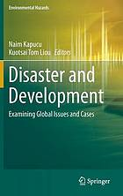 Disaster and development : examining global issues and cases