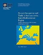 Deeper integration and trade in services in the Euro-Mediterranean region : southern dimensions of the European Neighborhood Policy