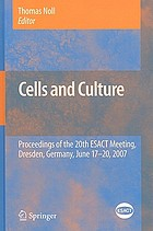 Cells and culture : Proceedings of the 20th ESACT Meeting, Dresden, Germany, June 17-20, 2007