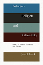 Between religion and rationality : essays in Russian literature and culture
