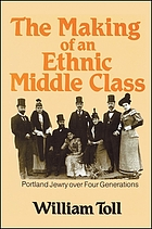 The making of an ethnic middle class : Portland Jewry over four generations