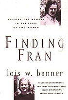 Finding Fran : history and memory in the lives of two women