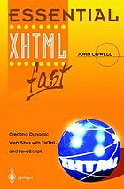 Essential XHTML fast : creating dynamic web sites with XHTML and JavaScript