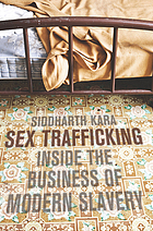 Sex trafficking : inside the business of modern slavery