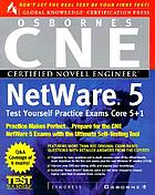 Osborne's CNE Netware 5 test yourself practice exams