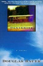 Dexterity : a novel