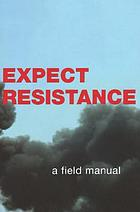 Expect resistance : a crimethink field manual.