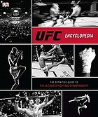 UFC encyclopedia : [the definitive guide to the Ultimate Fighting Championship]
