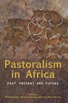 Pastoralism in Africa : past, present, and futures
