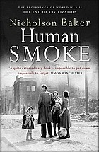 Human smoke : the beginnings of World War II, the end of civilization