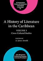 A History of literature in the Caribbean : cross cultural studies.