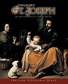 Creating the cult of St. Joseph : art and gender in the Spanish empire